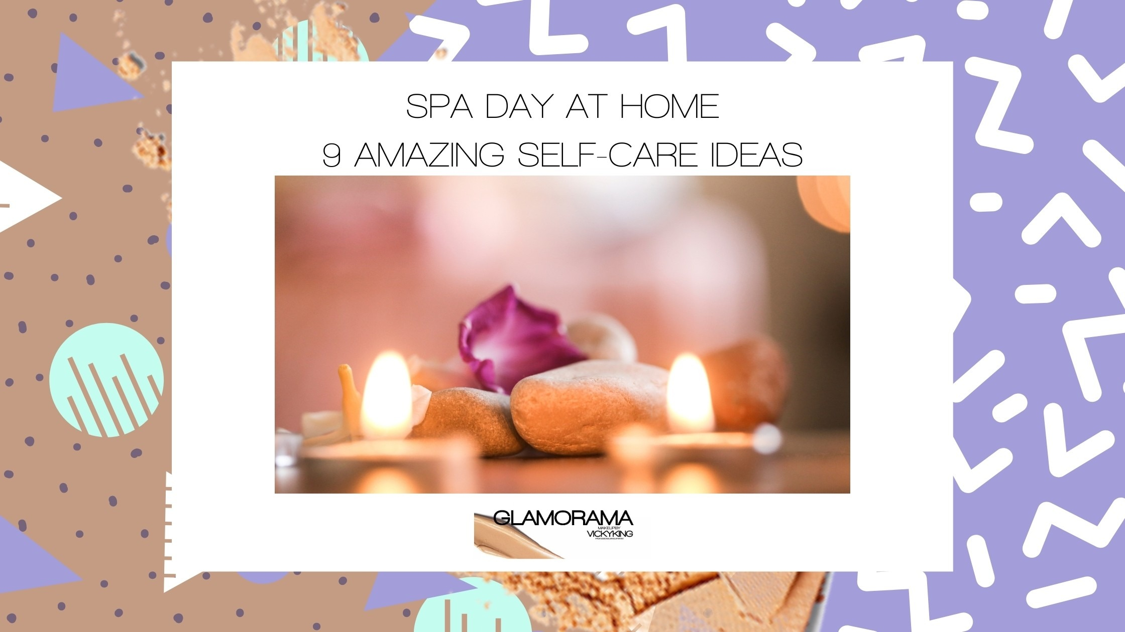 Spa Day at Home - # self-care ideas
