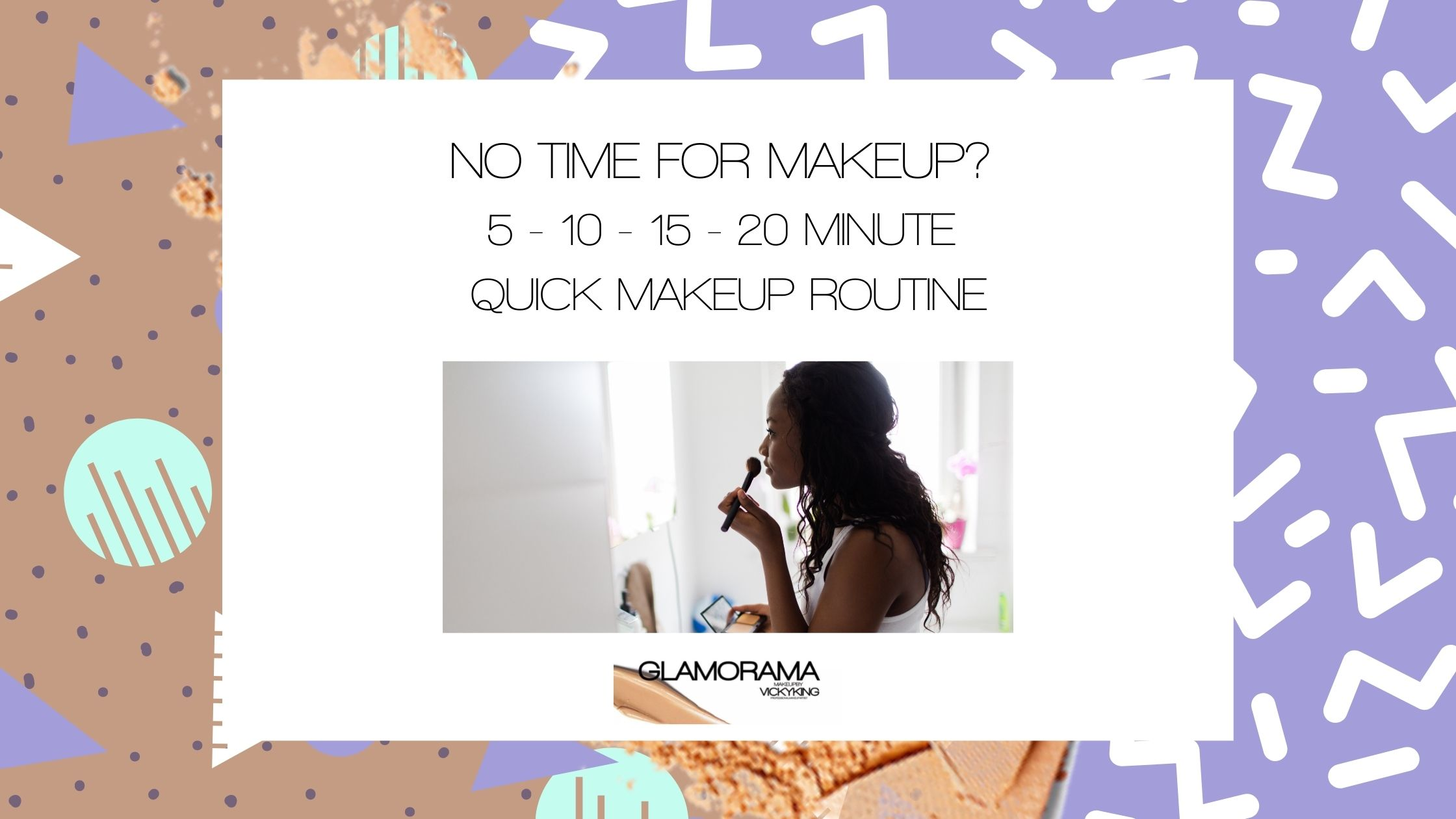 No time for makeup? 5 - 10 - 15 - 20 Minute Quick Makeup Routine